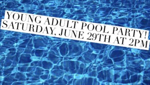 Young Adult Pool Party @ Alana's House